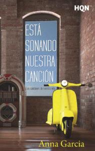 Está sonando nuestra canción (Las canciones de nuestra vida 1) - Anna García