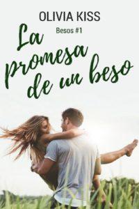 La promesa de un beso (Besos nº1) - Olivia Kiss