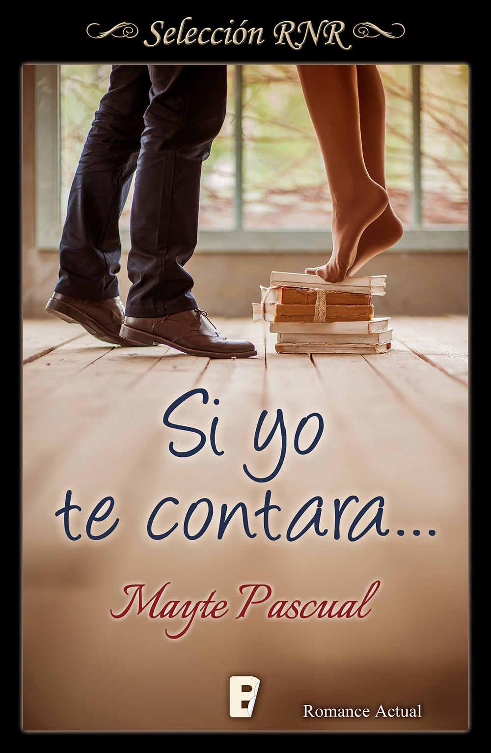 Si yo te contara (serie Todas para una #2) - Mayte Pascual