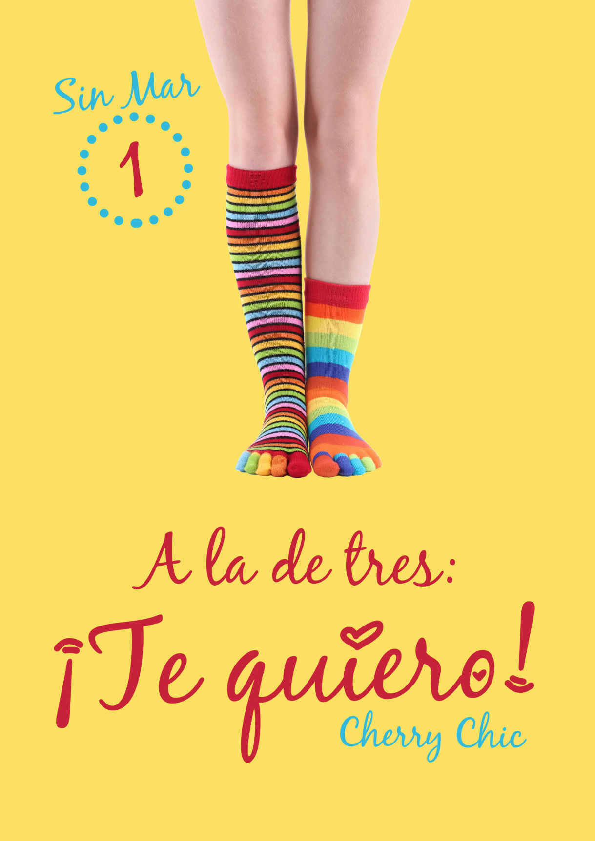 A la de tres: ¡Te quiero! (Sin Mar #1) - Cherry Chic