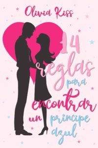 14 reglas para encontrar un príncipe azul - Olivia Kiss