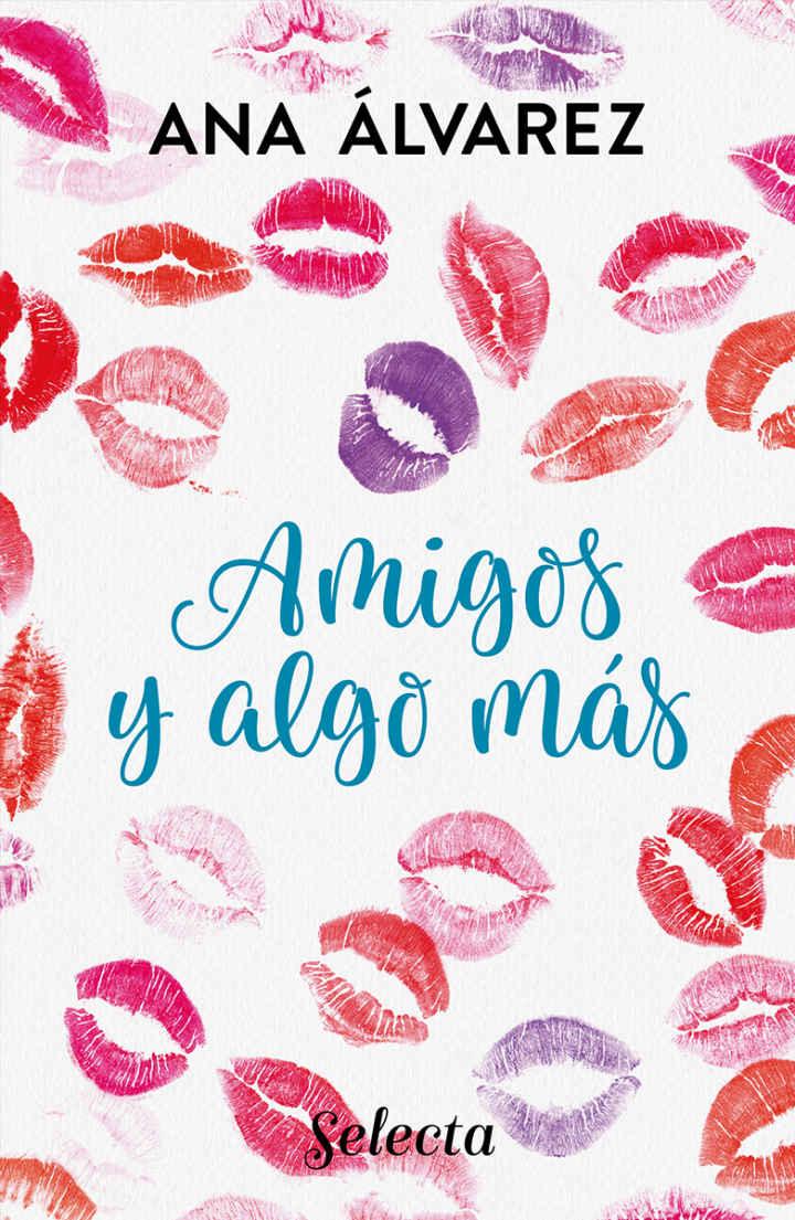 Amigos y algo más (Serie Amigos 3) - Ana Álvarez