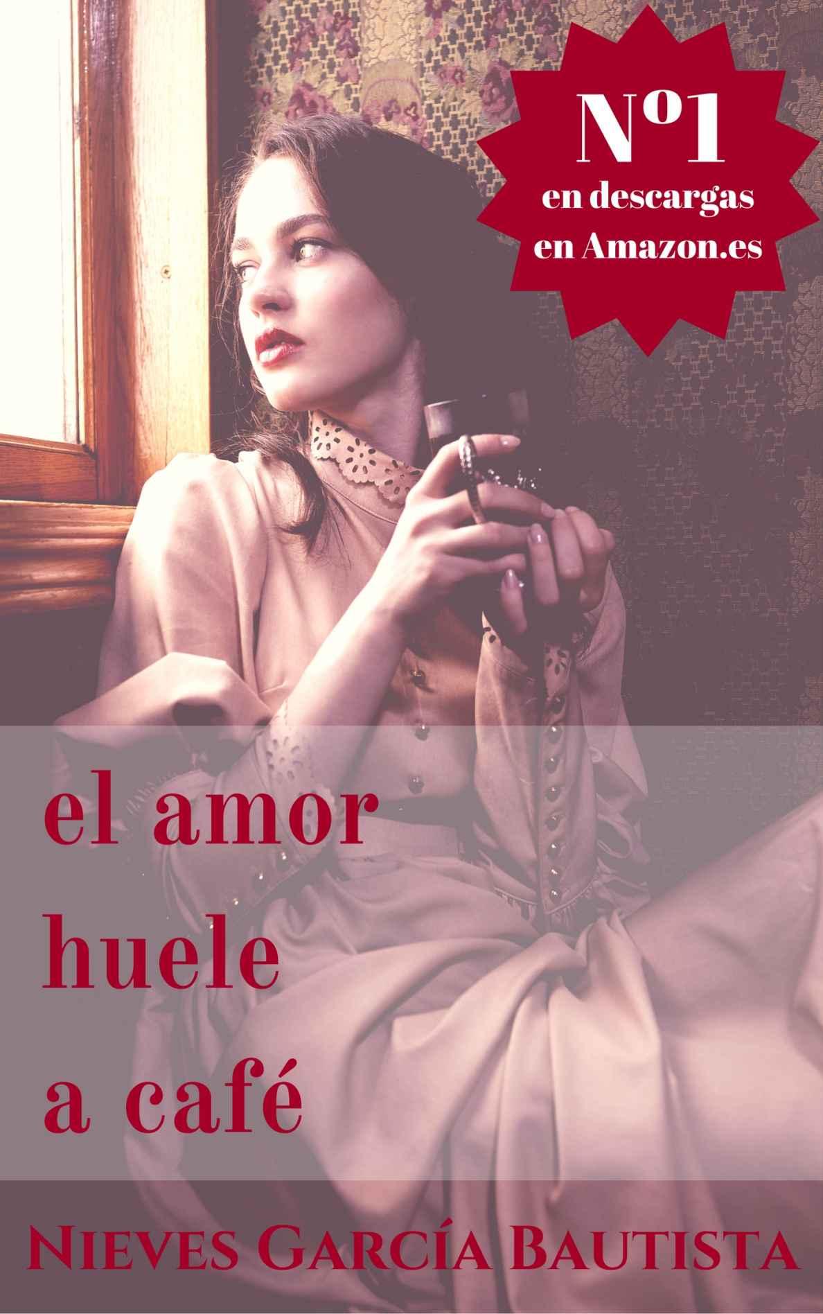 El amor huele a café - Nieves García Bautista