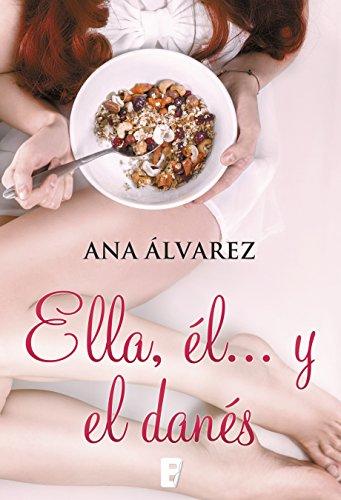 Ella, él... y el danés - Ana Álvarez