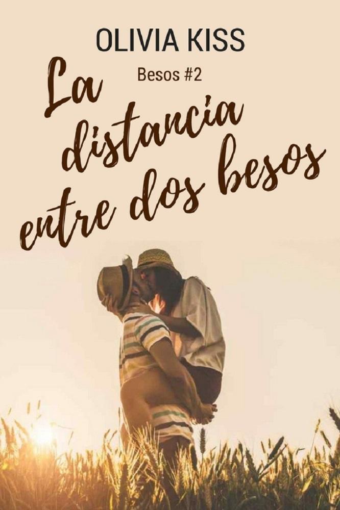 La distancia entre dos besos - Olivia Kiss