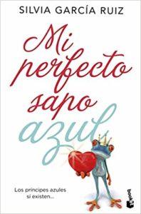Mi perfecto sapo azul - Silvia García Ruiz