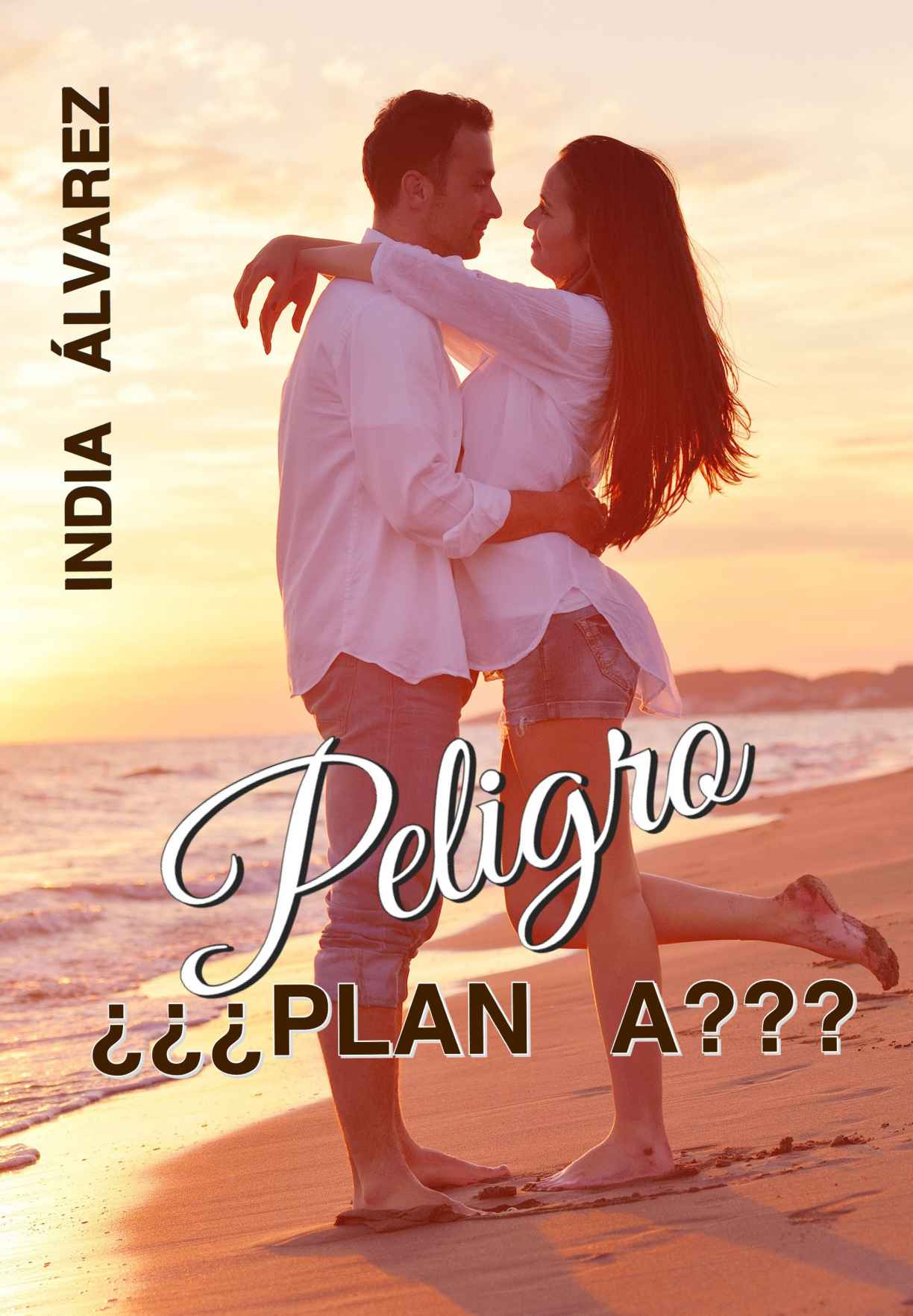Peligro ¿¿¿Plan a??? - India Álvarez