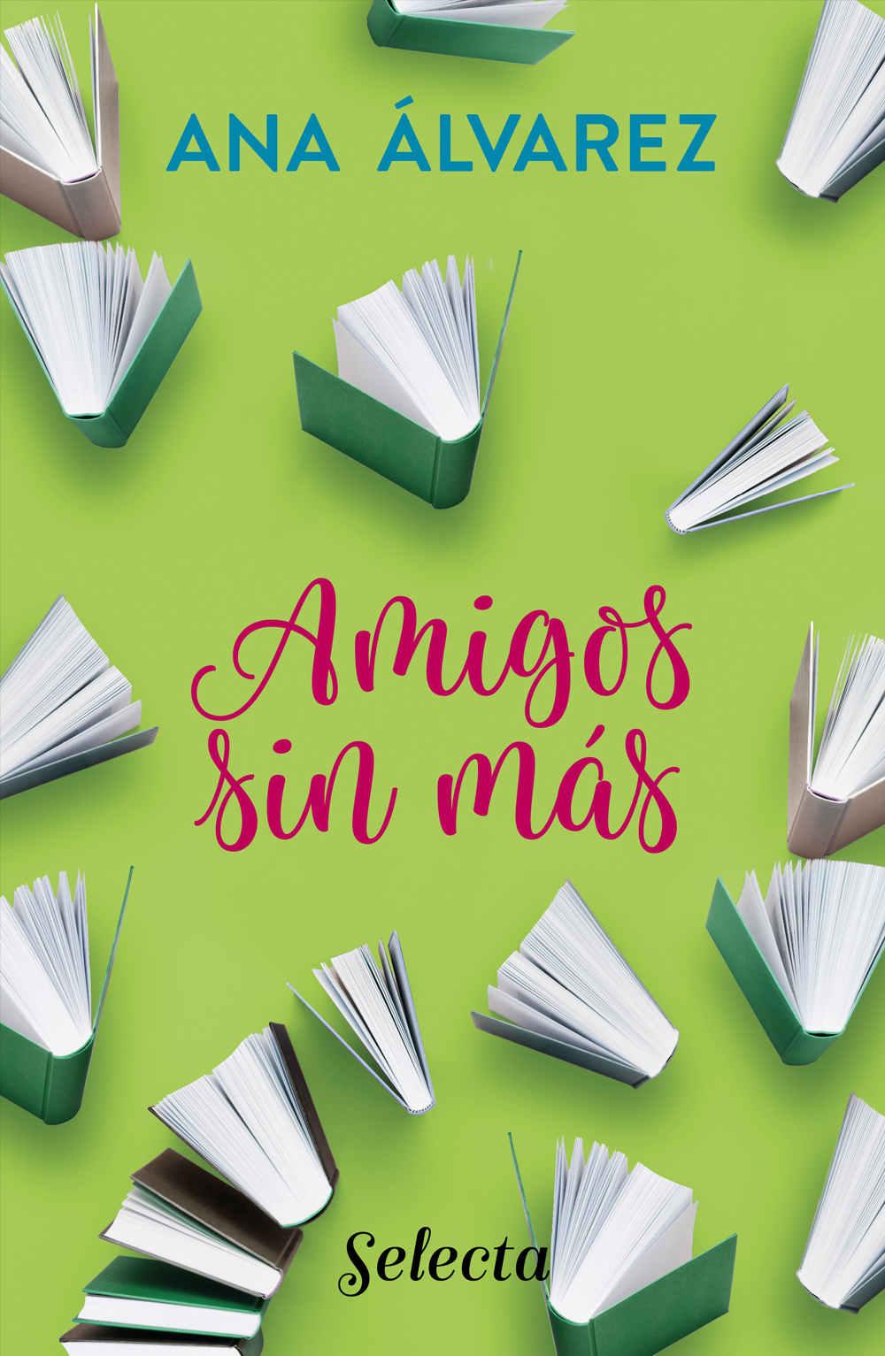 Amigos sin más (Serie Amigos) - Ana Álvarez