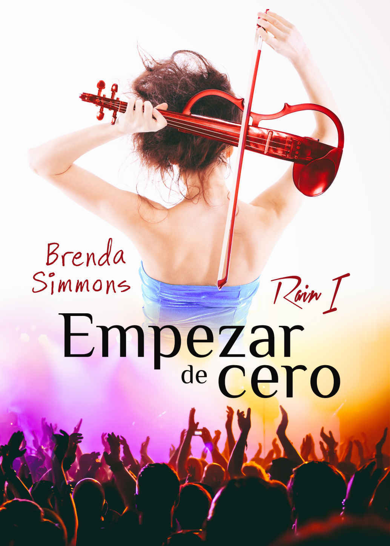 Empezar de cero (Rain nº1) - Brenda Simmons