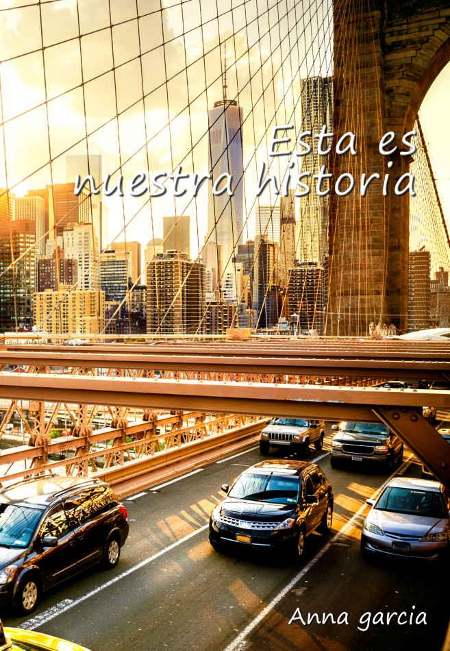 Esta es nuestra historia (Lucas y Valerie) - Anna Garcia