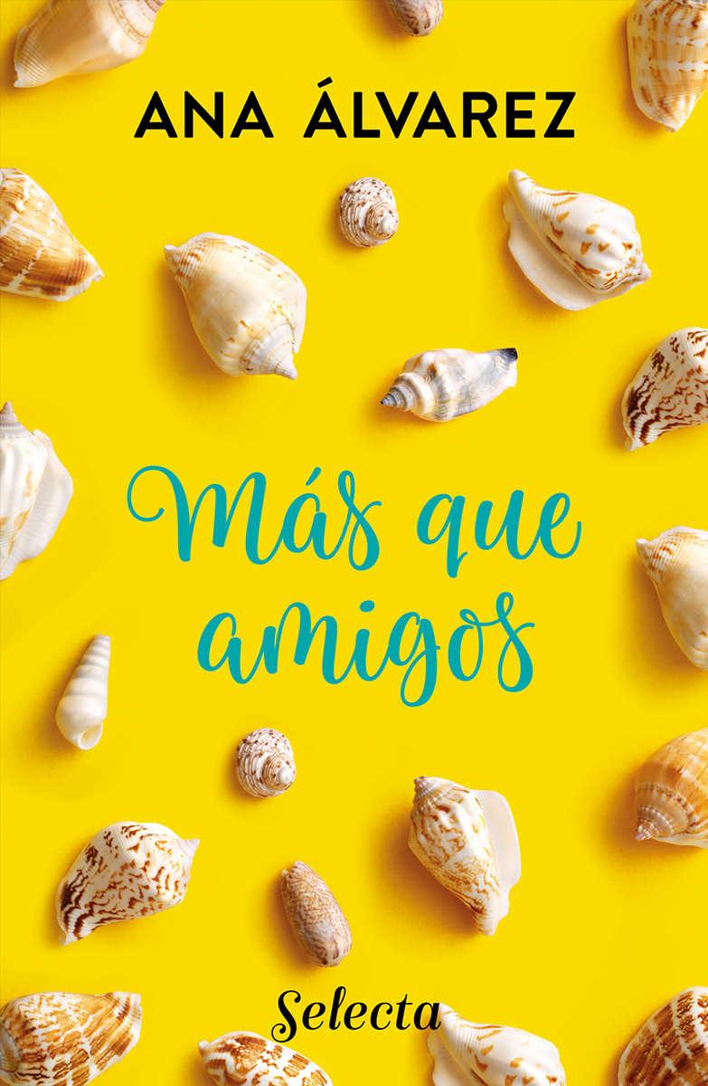 Más que amigos (Serie Amigos 2) - Ana Álvarez