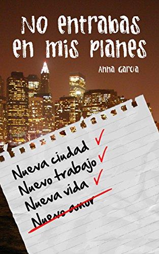 No entrabas en mis planes - Anna García