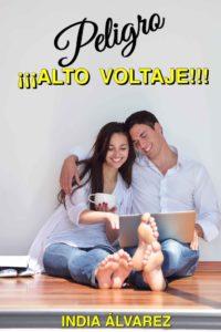 Peligro ¡¡¡Alto voltaje!!! - India Álvarez