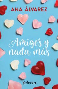 Amigos y nada más - Ana Álvarez