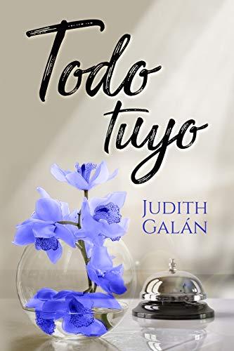 Todo tuyo - Judith Galán