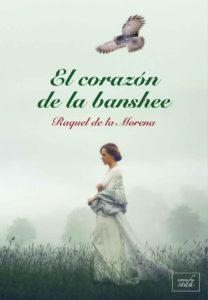 El corazón de la banshee - Raquel de la Morena