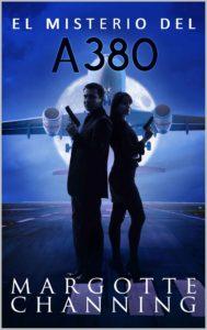 El misterio del A-380 - Margotte Channing
