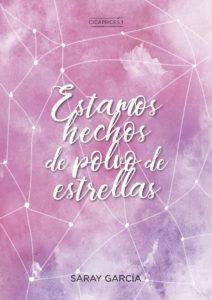 Estamos hechos de polvo de estrellas - Saray García