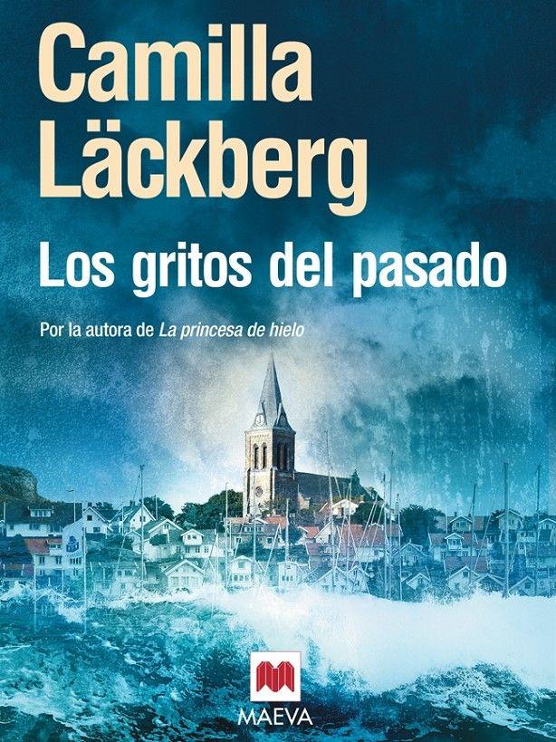 Los gritos del pasado - Camilla Läckberg