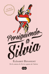 Persiguiendo a Silvia - Elísabet Benavent