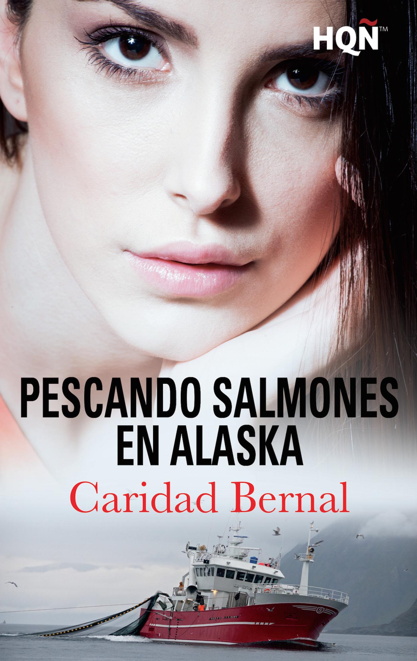 Pescando salmones en Alaska - Caridad Bernal