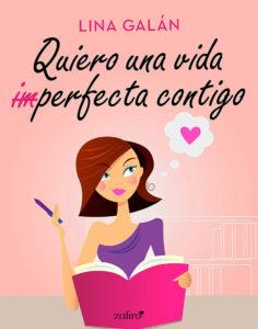 Quiero una vida im perfecta contigo - Lina Galán