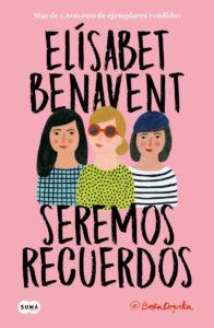Seremos recuerdos - Elísabet Benavent