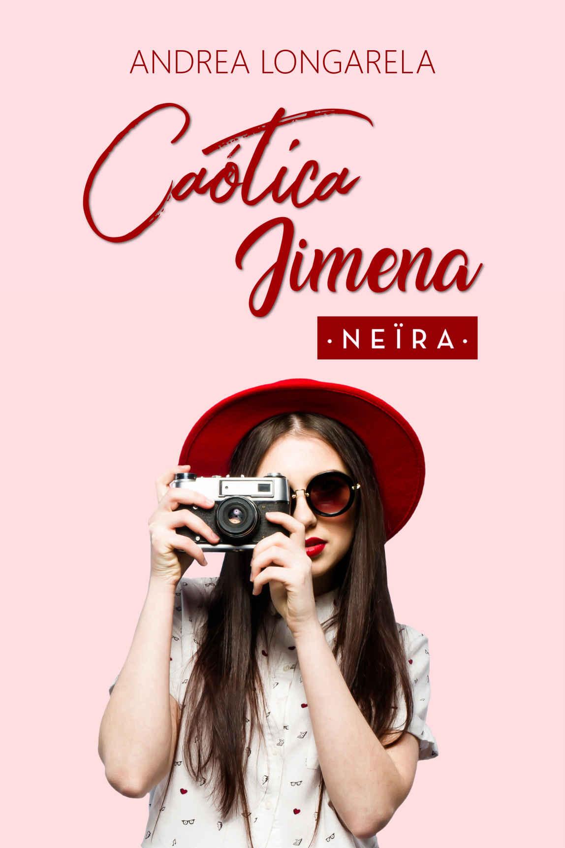 Caótica Jimena - Andrea Longarela (Neïra)