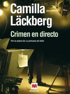Crimen en directo (Los crímenes de Fjällbacka nº4) – Camilla Läckberg