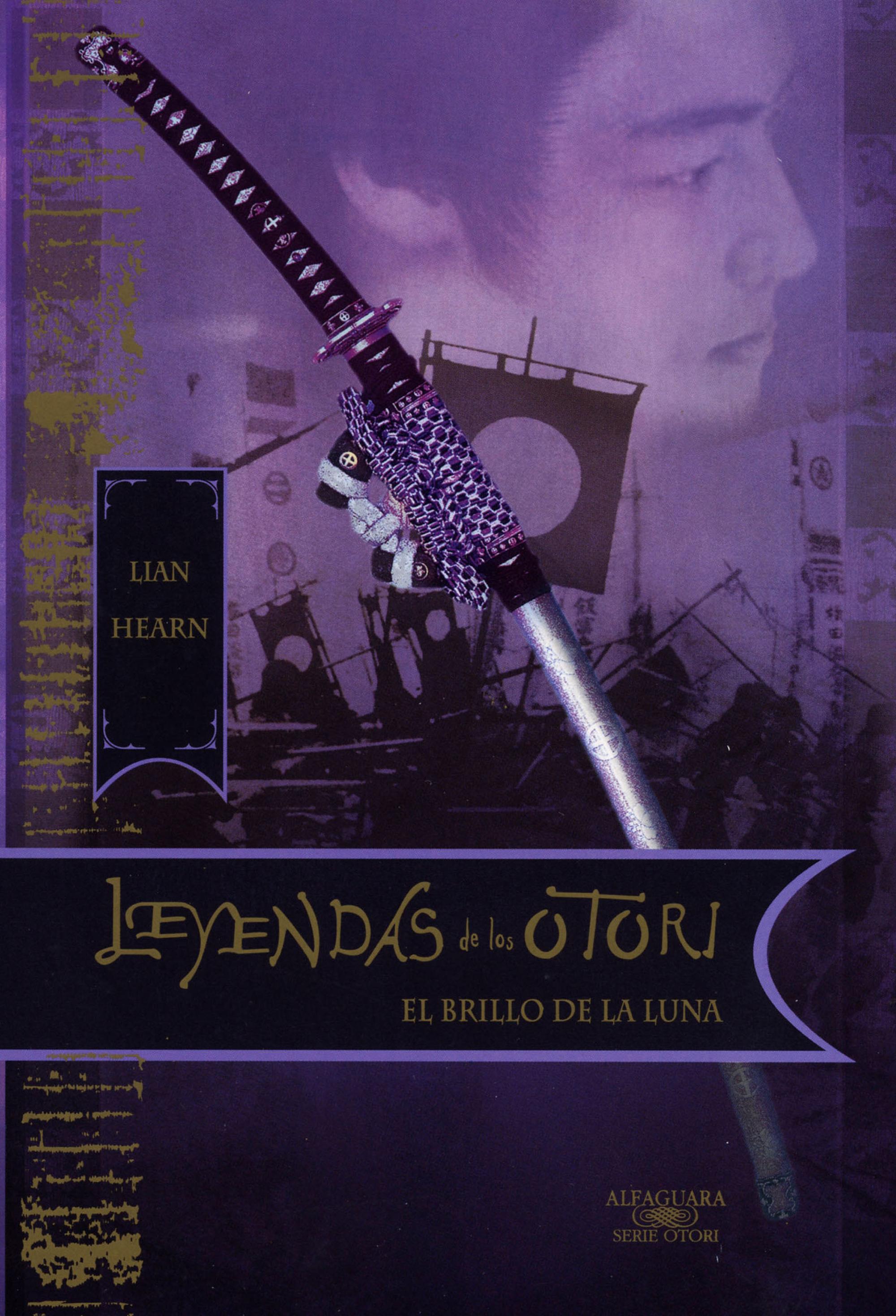 El brillo de la luna (Leyendas de los Otori 3) – Lian Hearn