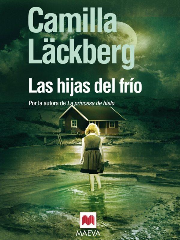 Las hijas del frío - Camilla Läckberg