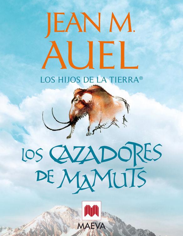 Los cazadores de mamuts (Los hijos de la tierra 3) - Jean M. Auel