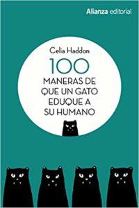 100 maneras de que un gato eduque a su humano - Celia Haddon