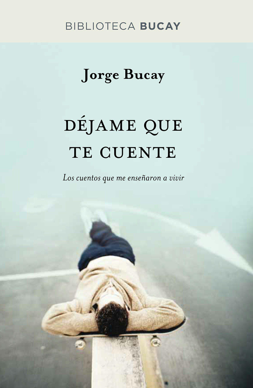 Déjame que te cuente - Jorge Bucay
