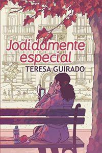Jodidamente especial - Teresa Guirado