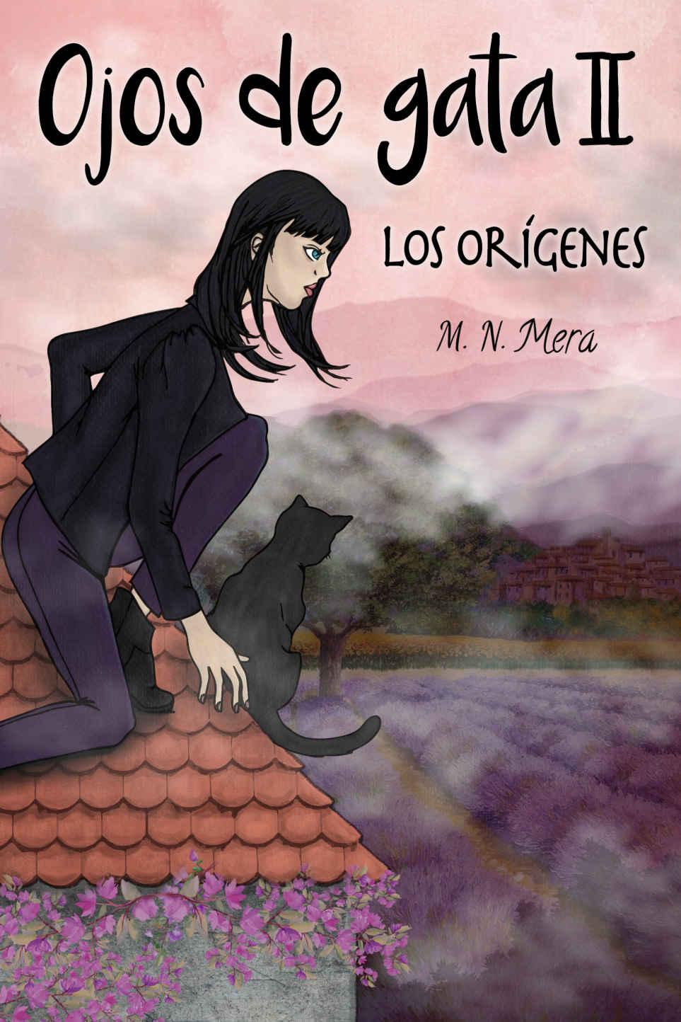 Ojos de gata II: los orígenes - M. N. Mera