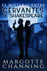 El misterio entre Cervantes y Shakespeare - Margotte Channing