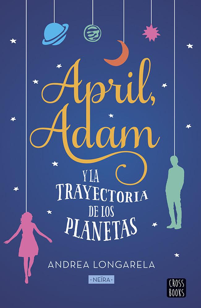 April, Adam y la trayectoria de los planetas - Neïra