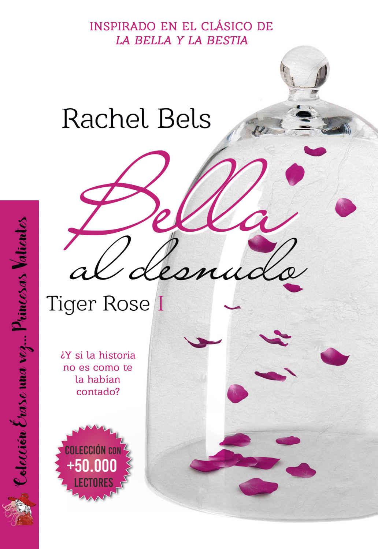 Bella al desnudo (Tiger Rose I) – Rachel Bels