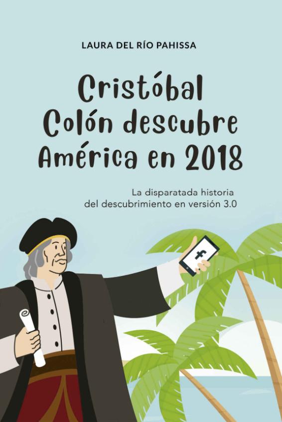 Cristobal Colón descubre América en 2018 - Laura del Río Pahissa