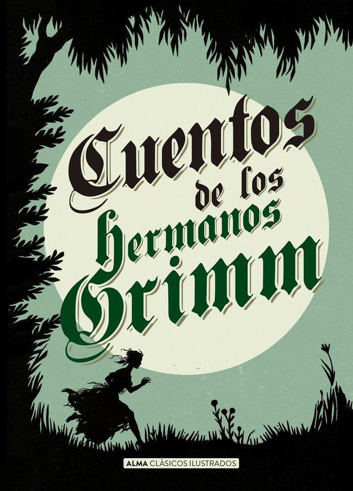 Cuentos de los hermanos Grimm - Alma editorial