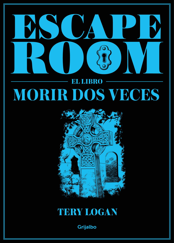 Escape room el libro morir dos veces - Tery Logan