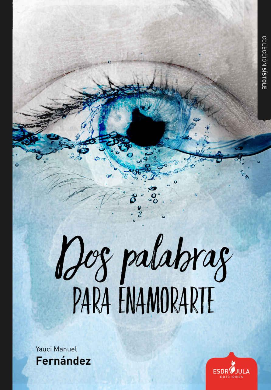 Dos palabras para enamorarte - Yauci Manuel Fernandez