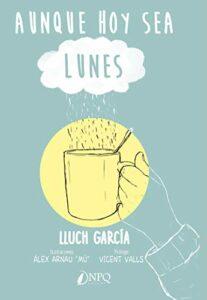 Aunque hoy sea lunes - Lluch Garcia