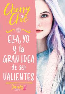 Ella, yo y la gran idea de ser valientes - Cherry Chic