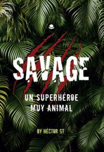 Savage: un superhéroe muy animal