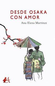 Desde Osaka con amor - Ana Elena Martinez