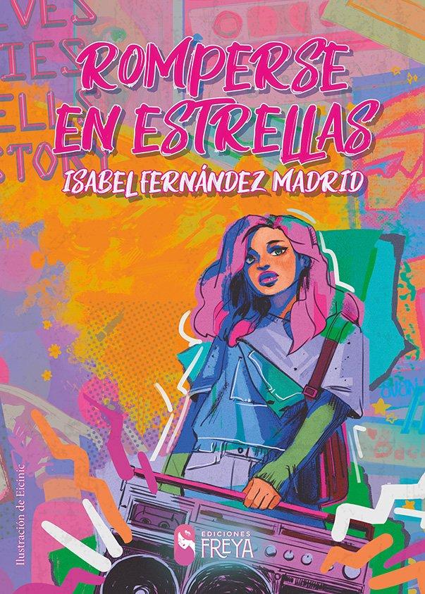 romperse en estrellas - Isabel Fernández Madrid